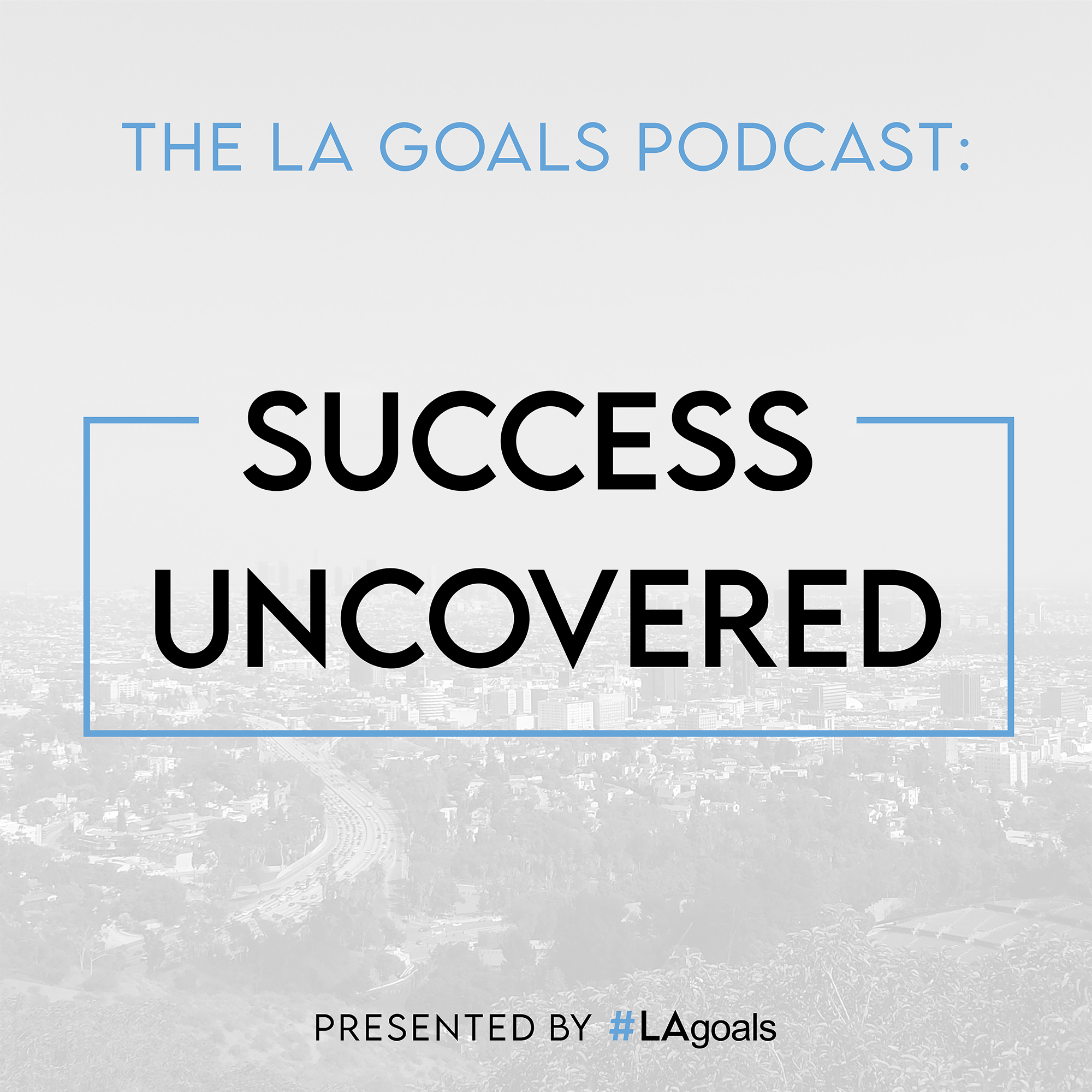 LA Goals Podcast Graphic
